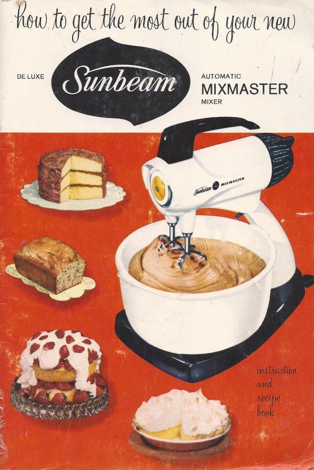 vintage recipes sunbeam mixmaster instruction and recipe book 1957